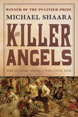 Killer Angels: The Classic Novel of the Civil War Michael Shaara
