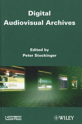 Digital Audiovisual Archives  by  Peter Stockinger