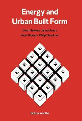 Energy and Urban Built Form  by  Dean Hawkes