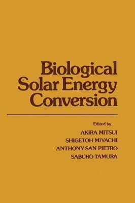 Biological Solar Energy Conversion Akira Mitsui