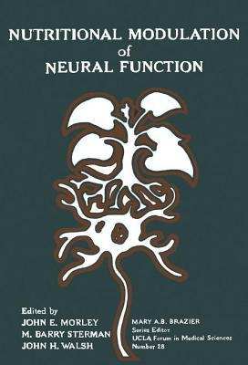 Nutritional Modulation of Neural Function John E. Morley