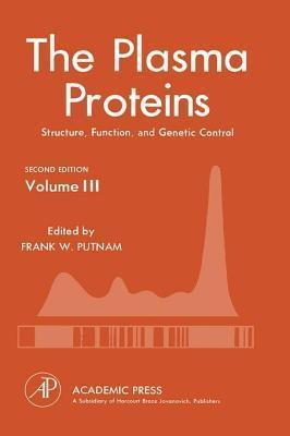 Plasma Proteins V3  by  Frank Putnam
