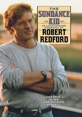 Sundance Kid: A Biography of Robert Redford William Schoell