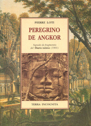 Peregrino de Angkor Pierre Loti