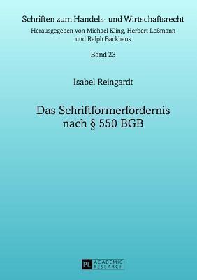 Das Schriftformerfordernis Nach 550 Bgb, Das  by  Isabel Reingardt
