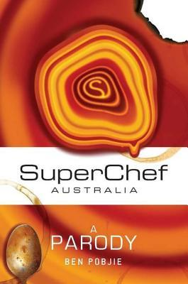 Superchef  by  Ben Pobjie