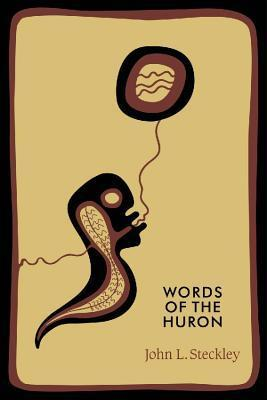 Words of the Huron  by  John L Steckley