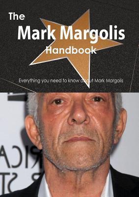 The Mark Margolis Handbook - Everything You Need to Know about Mark Margolis  by  Emily Smith