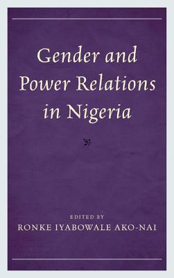 Gender and Power Relations in Nigeria Ronke I Ako-Nai
