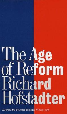 Age of Reform  by  Richard Hofstadter