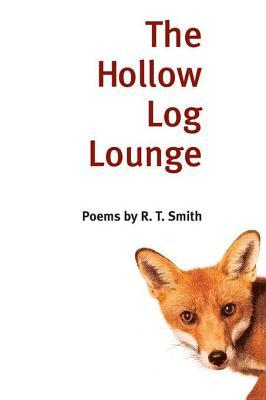 Hollow Log Lounge: Poems  by  R T Smith