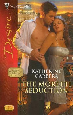 Moretti Seduction  by  Katherine Garbera