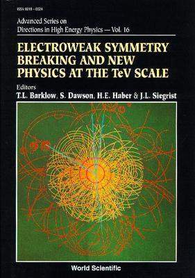 Electroweak Symmetry Breaking and New Physics at the TeV Scale Timothy L. Barklow