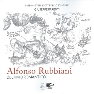 Alfonso Rubbiani, Lultimo Romantico  by  Giuseppe Parenti