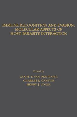 Immune Recognition and Evasion: Molecular Aspects of Host Parasite Interaction L H T Van Der Ploeg