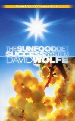 Sunfood Diet Success System David Wolfe