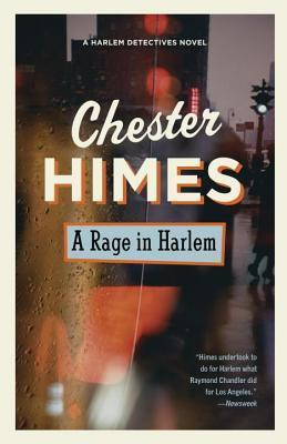 Rage in Harlem  by  Chester Himes