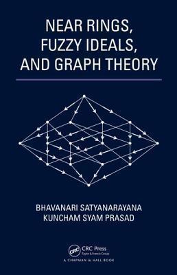 Near Rings, Fuzzy Ideals, and Graph Theory Bhavanari Satyanarayana
