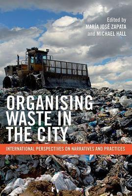 Organising Waste in the City: International Perspectives on Narratives and Practices Mar Zapata