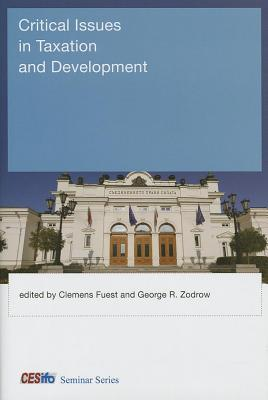 Critical Issues in Taxation and Development Clemens Fuest