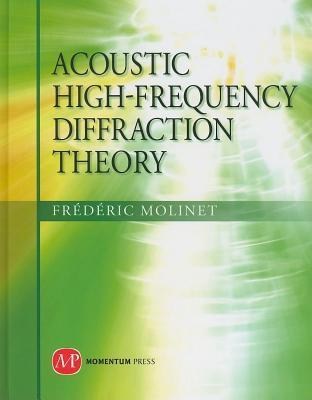 Acoustic High-Frequency Diffraction Theory Fr Molinet