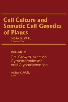 Cell Growth, Nutrition, Cytodifferentiation, and Cryopreservation Indra Vasil