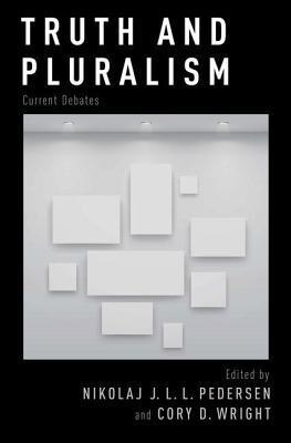 Truth and Pluralism: Current Debates Nikolaj J.L.L. Pedersen