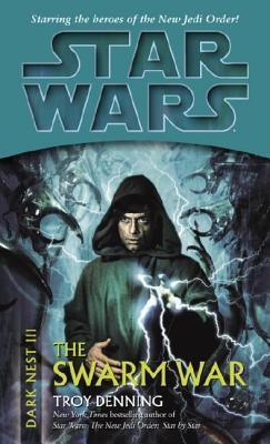 Swarm War Star Wars (Dark Nest, Book III)  by  Troy Denning
