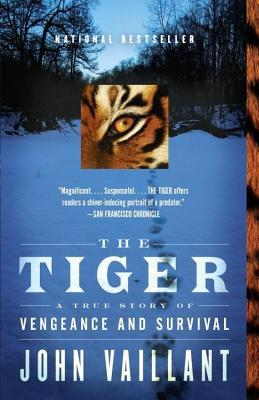 Tiger, The: A True Story of Vengeance and Survival John Vaillant