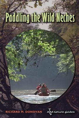 Paddling the Wild Neches  by  Richard M Donovan