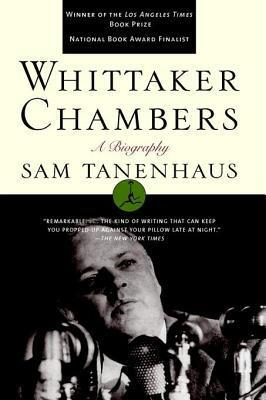 Whittaker Chambers a Biography Sam Tanenhaus