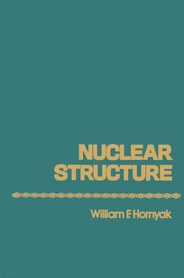 Nuclear Structure  by  William Hornyak