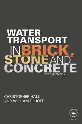 Water Transport in Brick, Stone and Concrete Christopher Hall