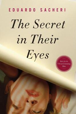 Secret in Their Eyes  by  Eduardo Sacheri