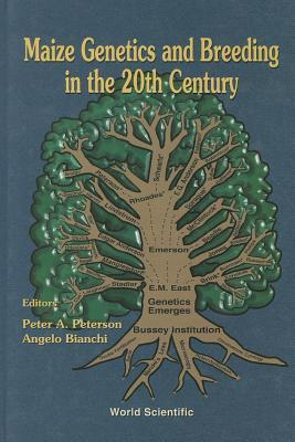 Maize Genetics and Breeding in the 20th Century Angelo Bianchi