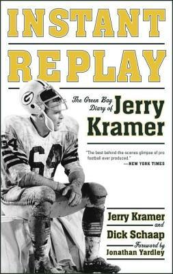 Instant Replay: The Green Bay Diary of Jerry Kramer (Revised  by  Jerry Kramer