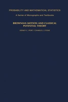 Brownian Motion and Classical Potential Theory Sidney Port