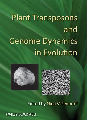 Plant Transposons and Genome Dynamics in Evolution  by  Nina V Fedoroff