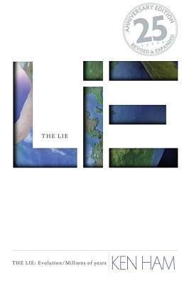 Lie: Evolution, the (25th Anniversary Edition): The Lie: Evolution/Millions of Years Ken Ham