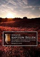 Volgens Kapitein Bellen: Archeologie, Folklore En Wichelarij Op de Veluwe En in Drenthe Henk M Luning