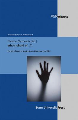 Who S Afraid of ?: Facets of Fear in Anglophone Literature and Film Marion Gymnich