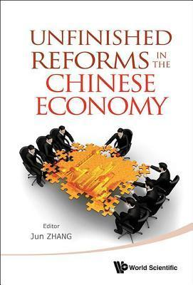 Unfinished Reforms in the Chinese Economy Jun Zhang