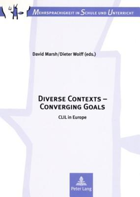 Diverse Contexts - Converging Goals: CLIL in Europe  by  Dieter Wolff