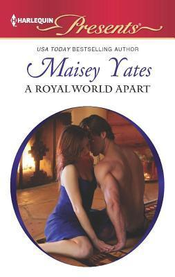Royal World Apart Maisey Yates