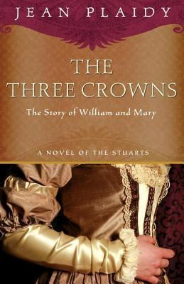 Three Crowns: The Story of William and Mary Jean Plaidy