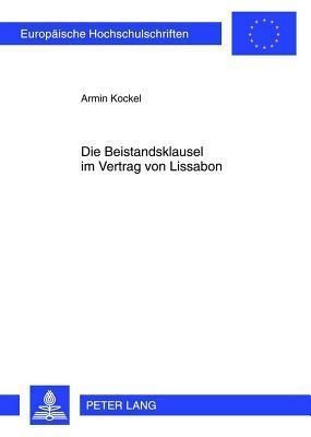 Die Beistandsklausel Im Vertrag Von Lissabon  by  Armin Kockel
