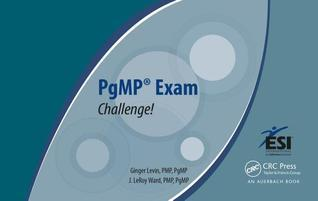 Pgmp(r) Exam Challenge!  by  Ginger Levin
