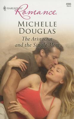 Aristocrat and the Single Mom  by  Michelle Douglas