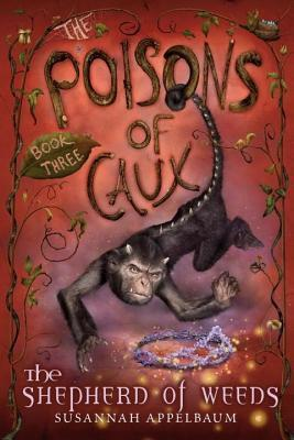 Poisons of Caux: The Shepherd of Weeds (Book III) Susannah Appelbaum