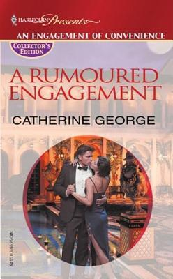 Rumoured Engagement  by  Catherine George